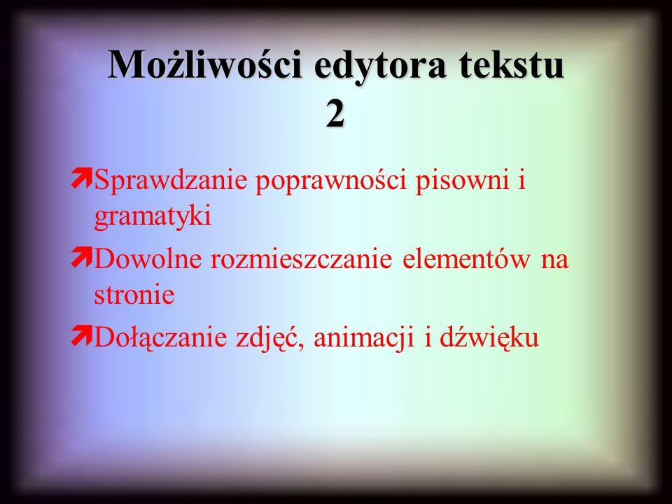 Możliwości edytora tekstu 2