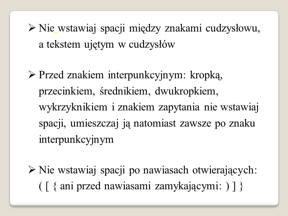 Nie wstawiaj spacji między znakami cudzysłowu, a tekstem ujętym w cudzysłów