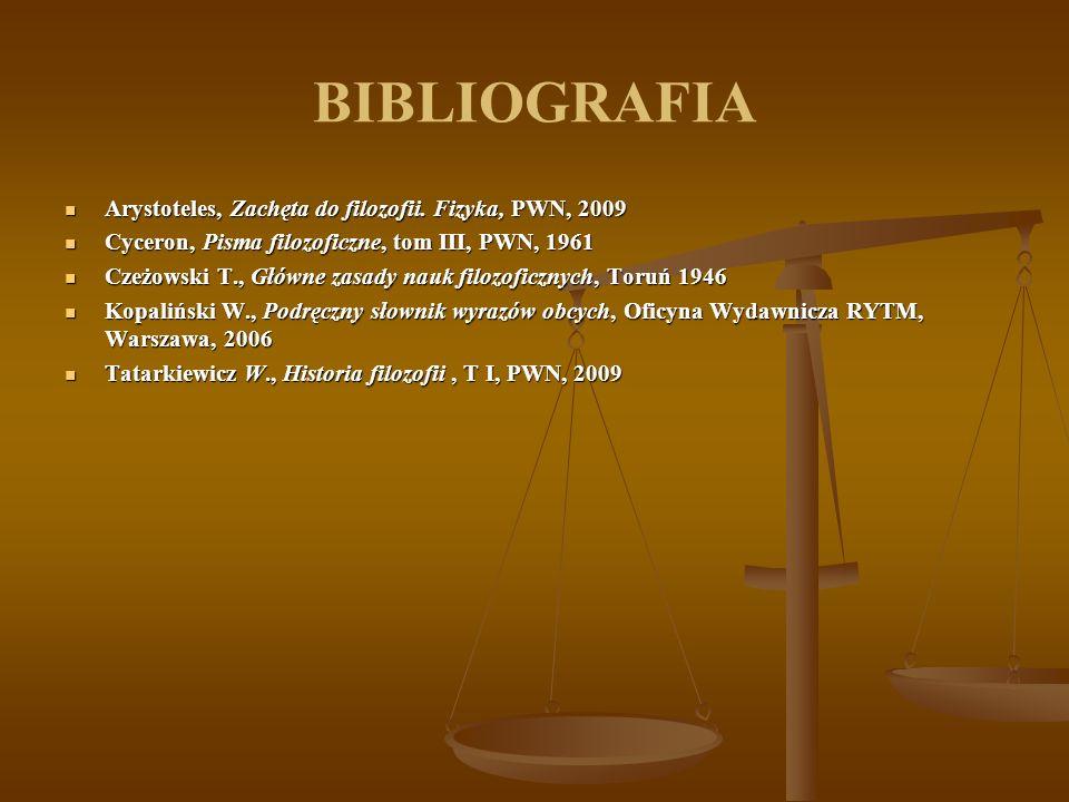 BIBLIOGRAFIA Arystoteles, Zachęta do filozofii. Fizyka, PWN, 2009