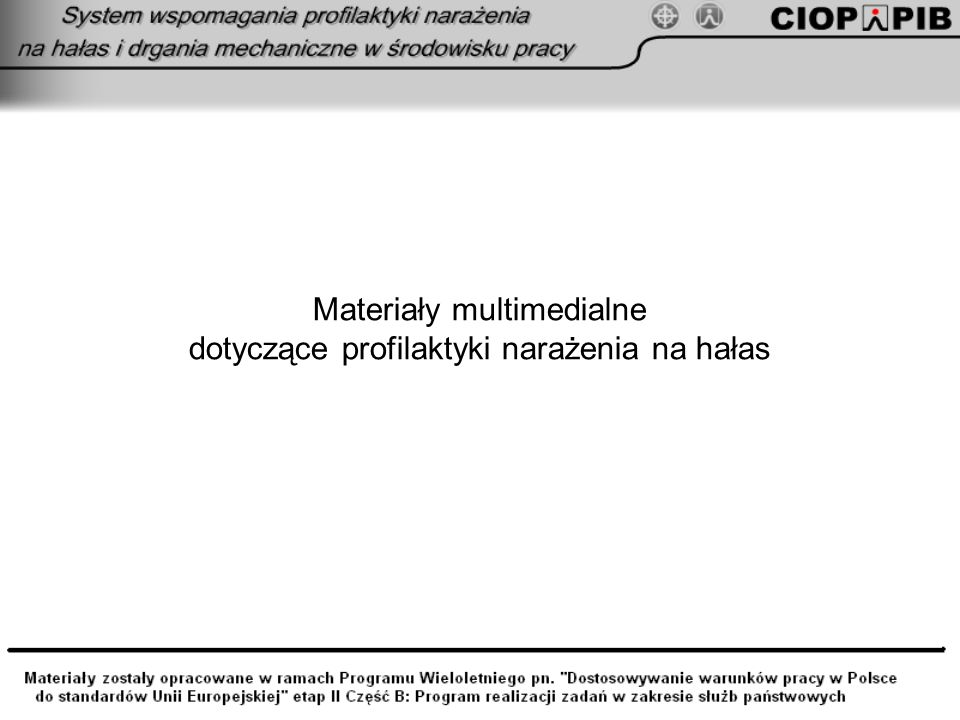 Materiały multimedialne dotyczące profilaktyki narażenia na hałas