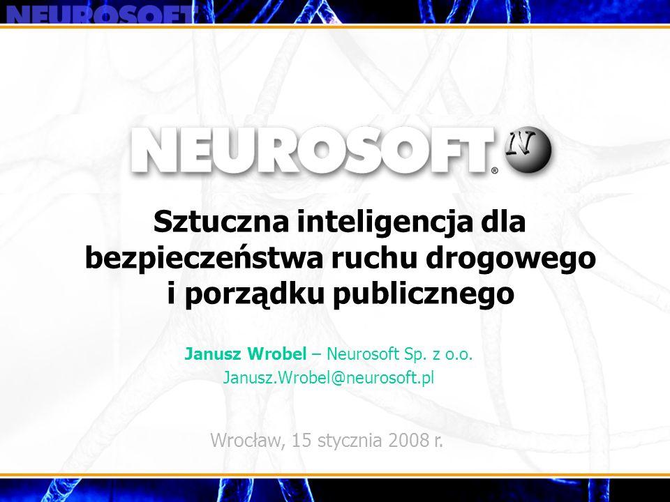 Janusz Wrobel – Neurosoft Sp. z o.o. Janusz.Wrobel@neurosoft.pl
