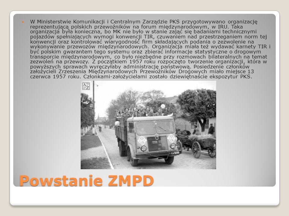W Ministerstwie Komunikacji i Centralnym Zarządzie PKS przygotowywano organizację reprezentującą polskich przewoźników na forum międzynarodowym, w IRU. Taka organizacja była konieczna, bo MK nie było w stanie zająć się badaniami technicznymi pojazdów spełniających wymogi konwencji TIR, czuwaniem nad przestrzeganiem norm tej konwencji oraz kontrolować wiarygodność firm składających podania o zezwolenie na wykonywanie przewozów międzynarodowych. Organizacja miała też wydawać karnety TIR i być polskim gwarantem tego systemu oraz zbierać informacje statystyczne o drogowym transporcie międzynarodowym, co było niezbędne przy rozmowach bilateralnych na temat zezwoleń na przewozy. Z początkiem 1957 roku rozpoczęto tworzenie organizacji, która w powyższych sprawach wyręczyłaby administrację państwową. Posiedzenie członków założycieli Zrzeszenia Międzynarodowych Przewoźników Drogowych miało miejsce 13 czerwca 1957 roku. Członkami-założycielami zostało dziewiętnaście ekspozytur PKS.
