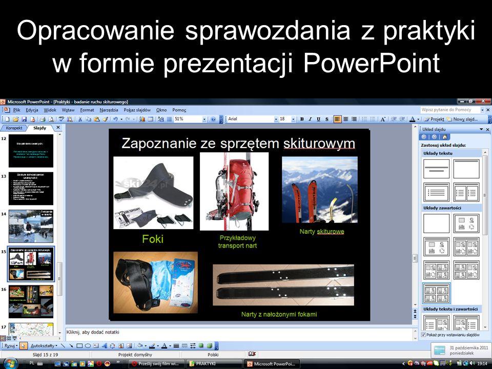 Opracowanie sprawozdania z praktyki w formie prezentacji PowerPoint