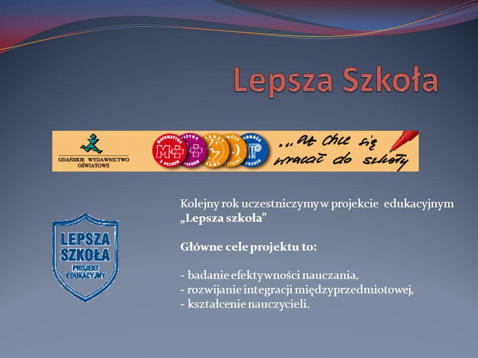 Lepsza Szkoła Kolejny rok uczestniczymy w projekcie edukacyjnym