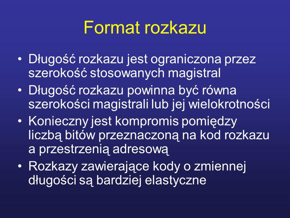 Format rozkazu Długość rozkazu jest ograniczona przez szerokość stosowanych magistral.