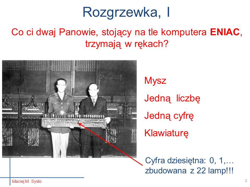Co ci dwaj Panowie, stojący na tle komputera ENIAC, trzymają w rękach