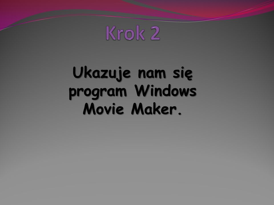 Ukazuje nam się program Windows Movie Maker.