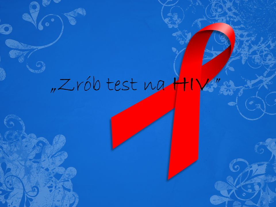 """Zrób test na HIV"