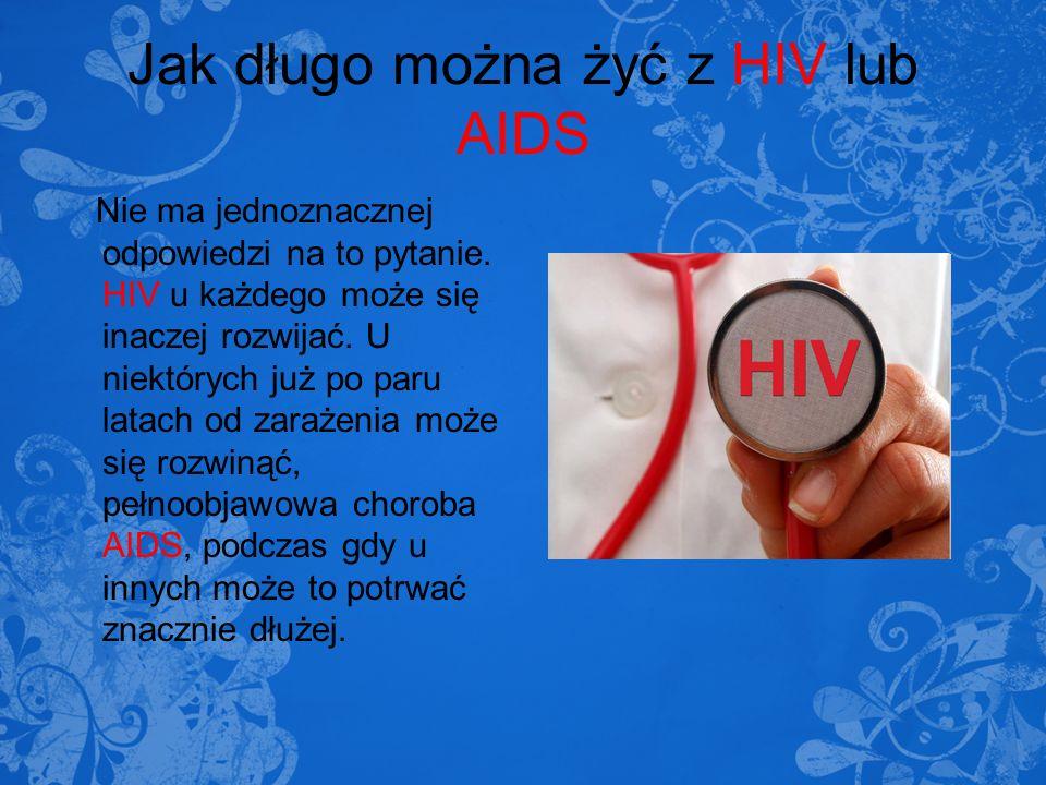 Jak długo można żyć z HIV lub AIDS
