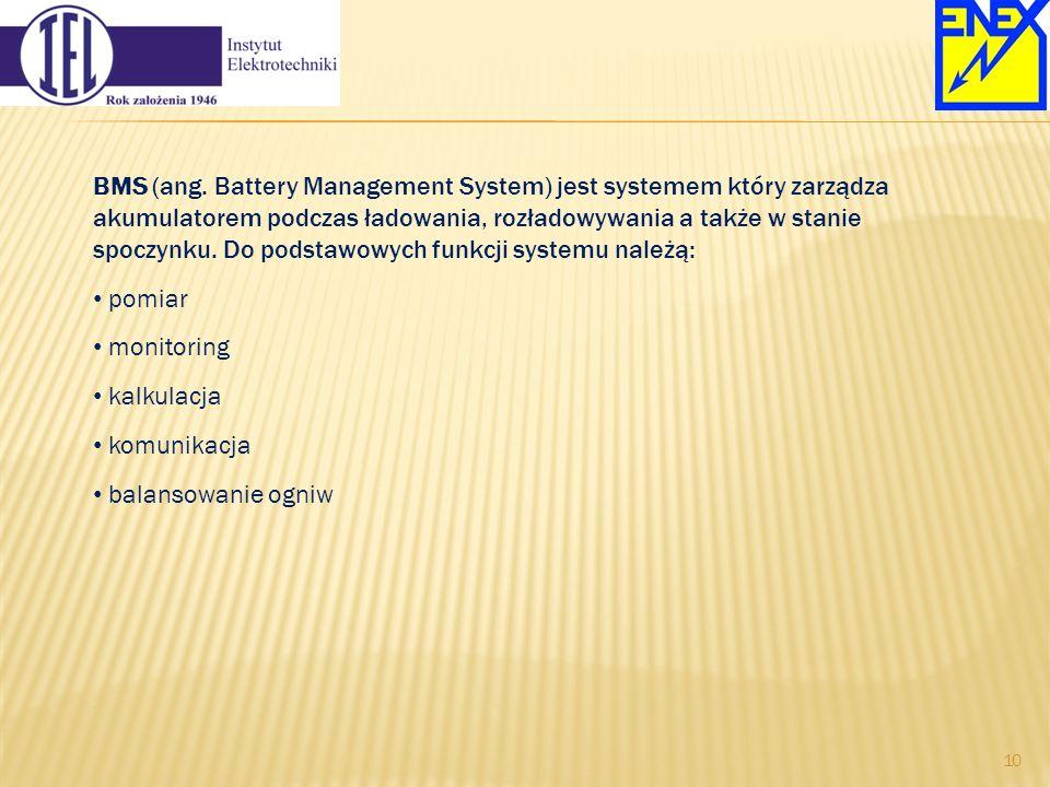 BMS (ang. Battery Management System) jest systemem który zarządza akumulatorem podczas ładowania, rozładowywania a także w stanie spoczynku. Do podstawowych funkcji systemu należą: