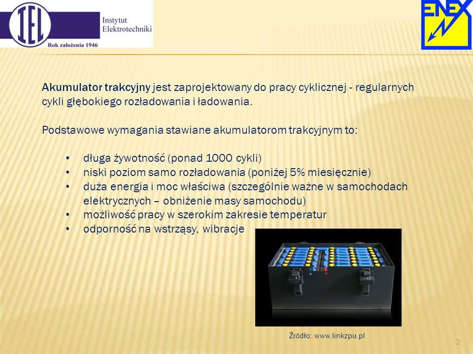 Podstawowe wymagania stawiane akumulatorom trakcyjnym to: