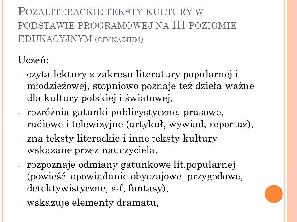 Pozaliterackie teksty kultury w podstawie programowej na III poziomie edukacyjnym (gimnazjum)