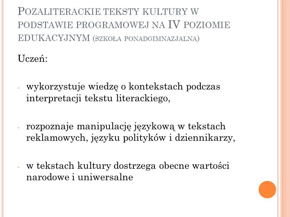 Pozaliterackie teksty kultury w podstawie programowej na IV poziomie edukacyjnym (szkoła ponadgimnazjalna)