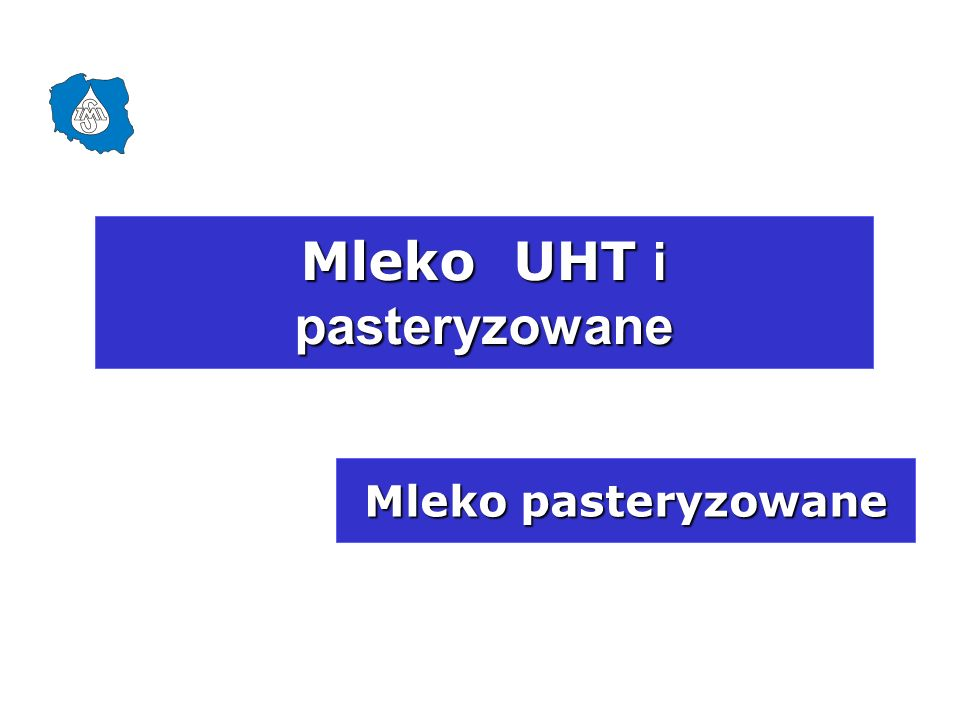 Mleko UHT i pasteryzowane Mleko pasteryzowane