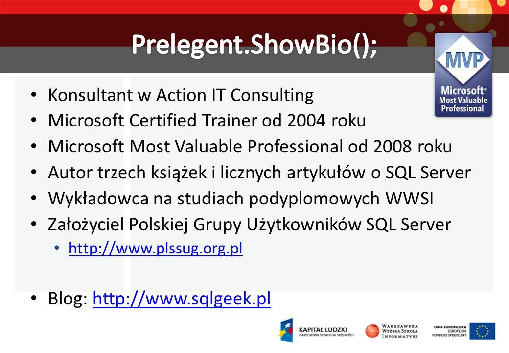 Prelegent.ShowBio(); Konsultant w Action IT Consulting
