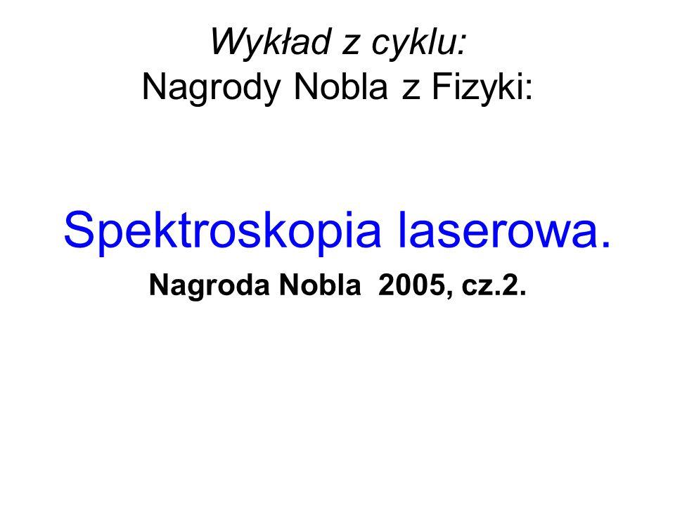 Wykład z cyklu: Nagrody Nobla z Fizyki: