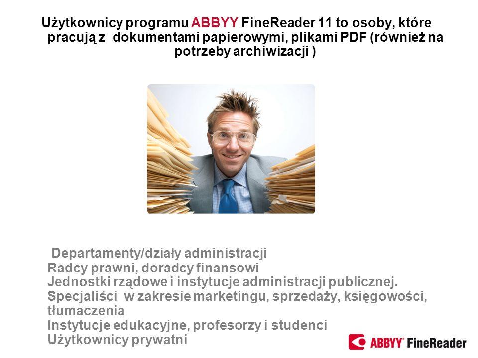 Użytkownicy programu ABBYY FineReader 11 to osoby, które pracują z dokumentami papierowymi, plikami PDF (również na potrzeby archiwizacji )