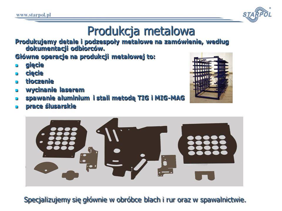 Produkcja metalowa Produkujemy detale i podzespoły metalowe na zamówienie, według dokumentacji odbiorców.