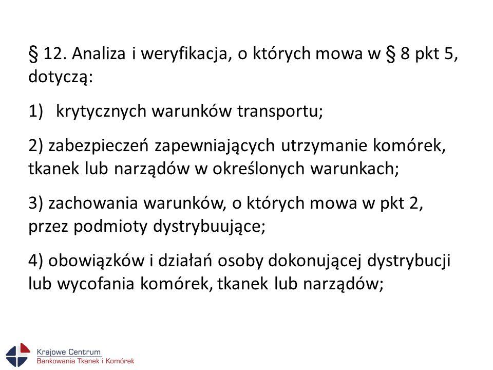 § 12. Analiza i weryfikacja, o których mowa w § 8 pkt 5, dotyczą:
