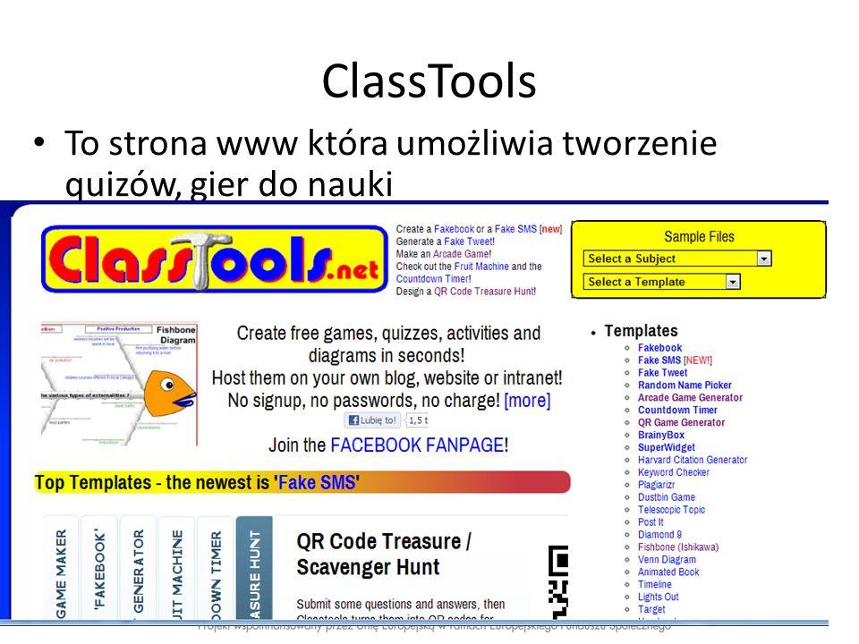 ClassTools To strona www która umożliwia tworzenie quizów, gier do nauki