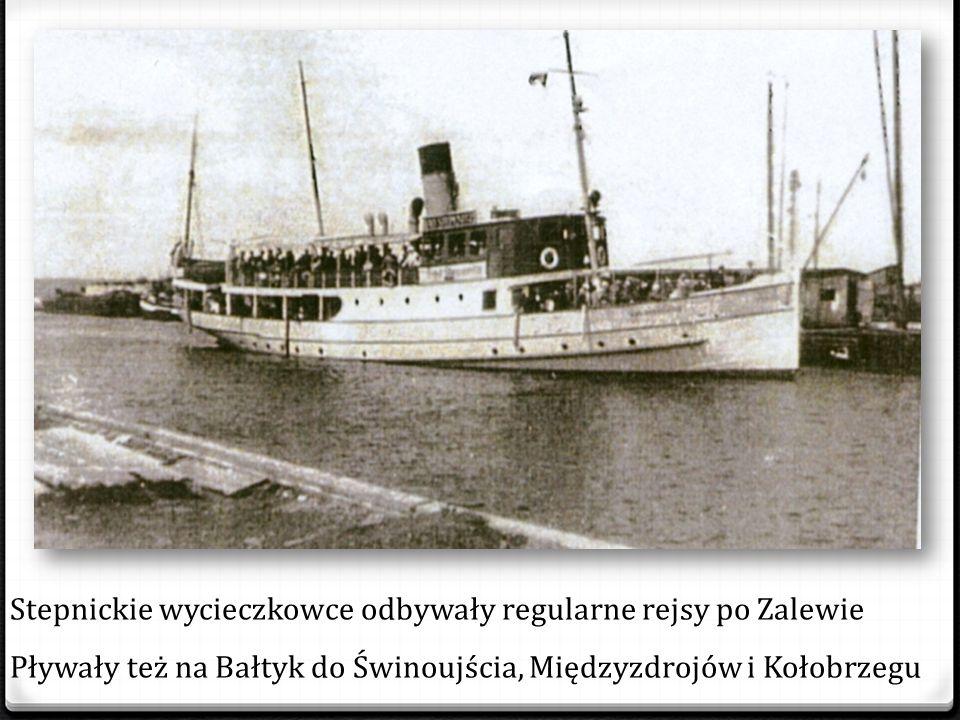 Stepnickie wycieczkowce odbywały regularne rejsy po Zalewie