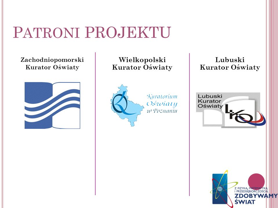 Patroni projektu Wielkopolski Kurator Oświaty Lubuski Kurator Oświaty