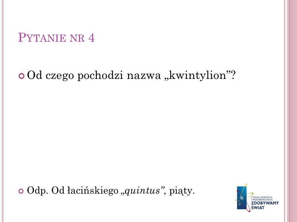 """Pytanie nr 4 Od czego pochodzi nazwa """"kwintylion"""