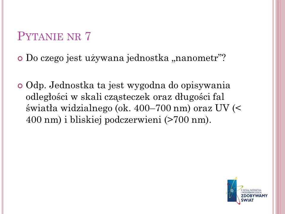"""Pytanie nr 7 Do czego jest używana jednostka """"nanometr"""