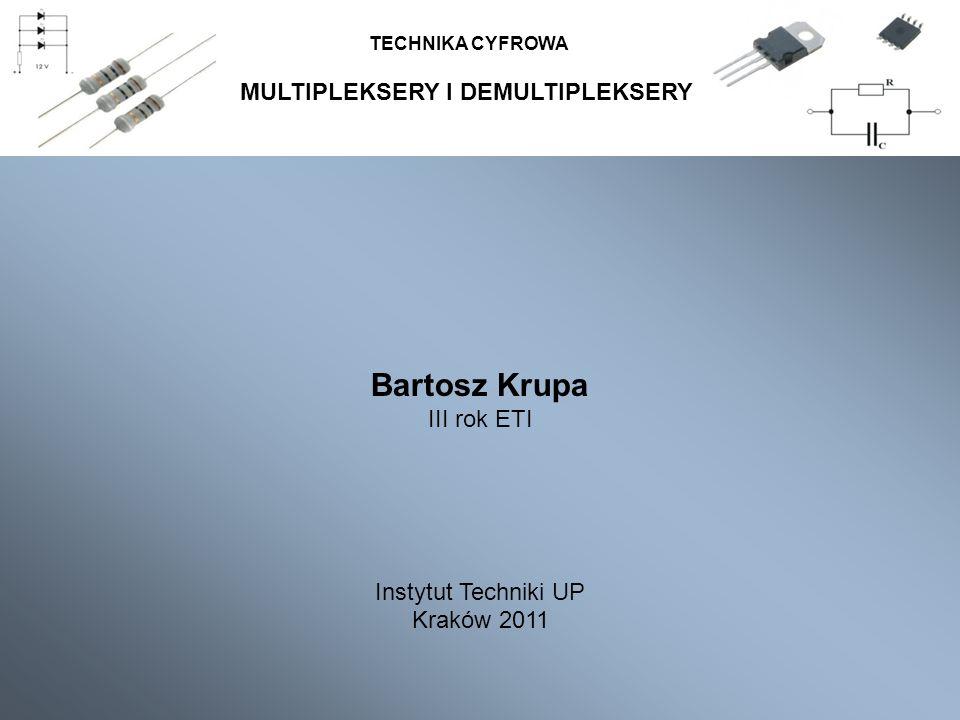 Bartosz Krupa MULTIPLEKSERY I DEMULTIPLEKSERY III rok ETI