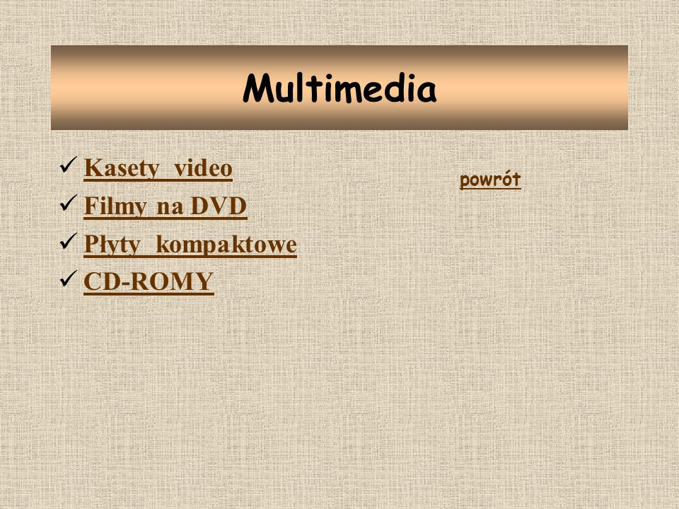 Multimedia Kasety video Filmy na DVD Płyty kompaktowe CD-ROMY powrót