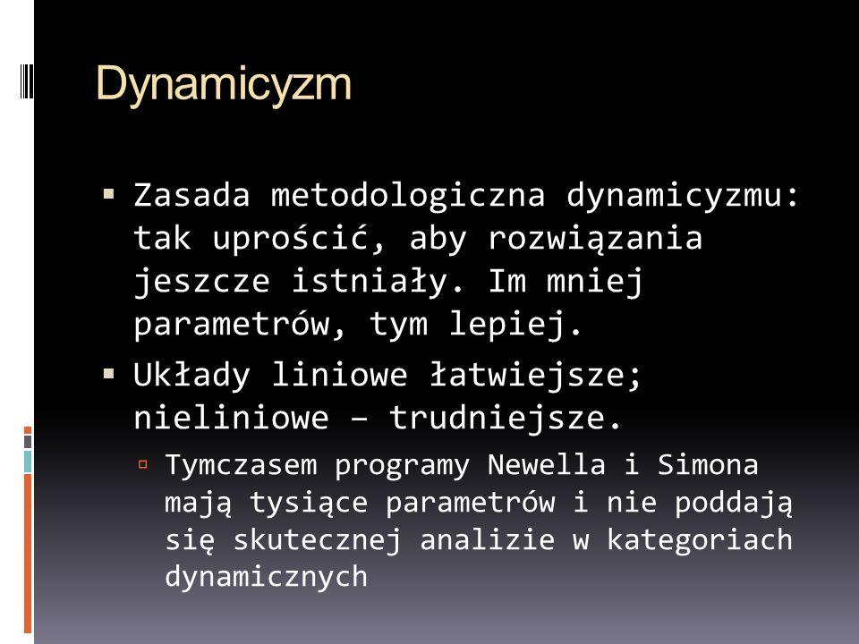 Dynamicyzm Zasada metodologiczna dynamicyzmu: tak uprościć, aby rozwiązania jeszcze istniały. Im mniej parametrów, tym lepiej.