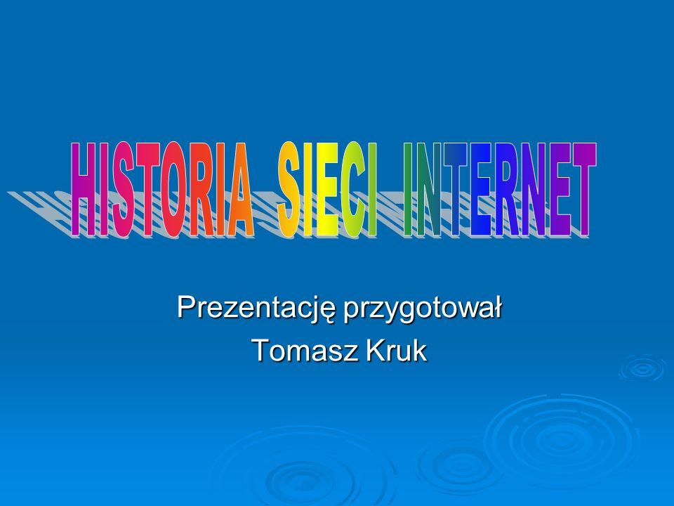 Prezentację przygotował Tomasz Kruk