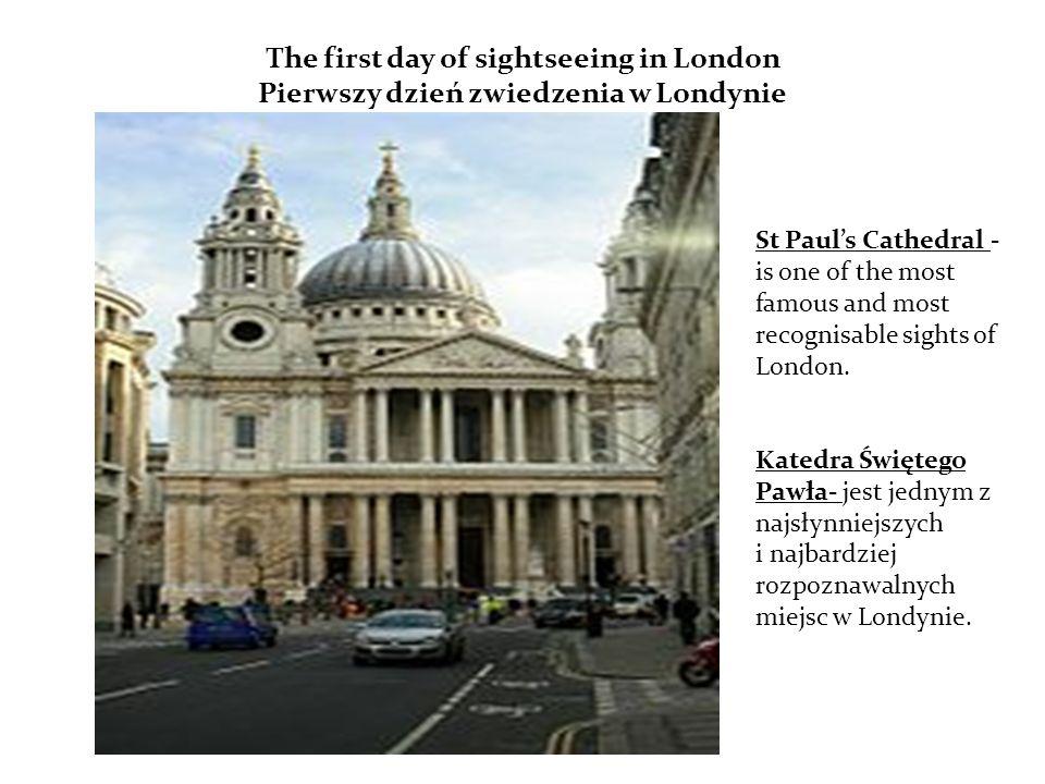 The first day of sightseeing in London Pierwszy dzień zwiedzenia w Londynie