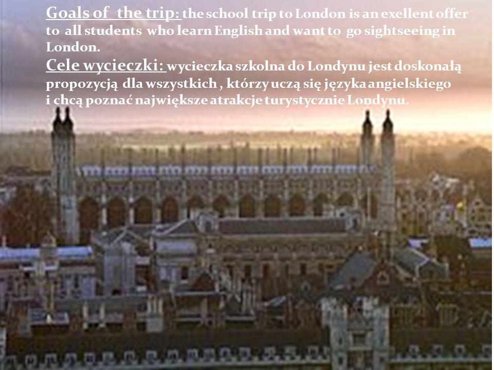 Cele wycieczki: wycieczka szkolna do Londynu jest doskonałą