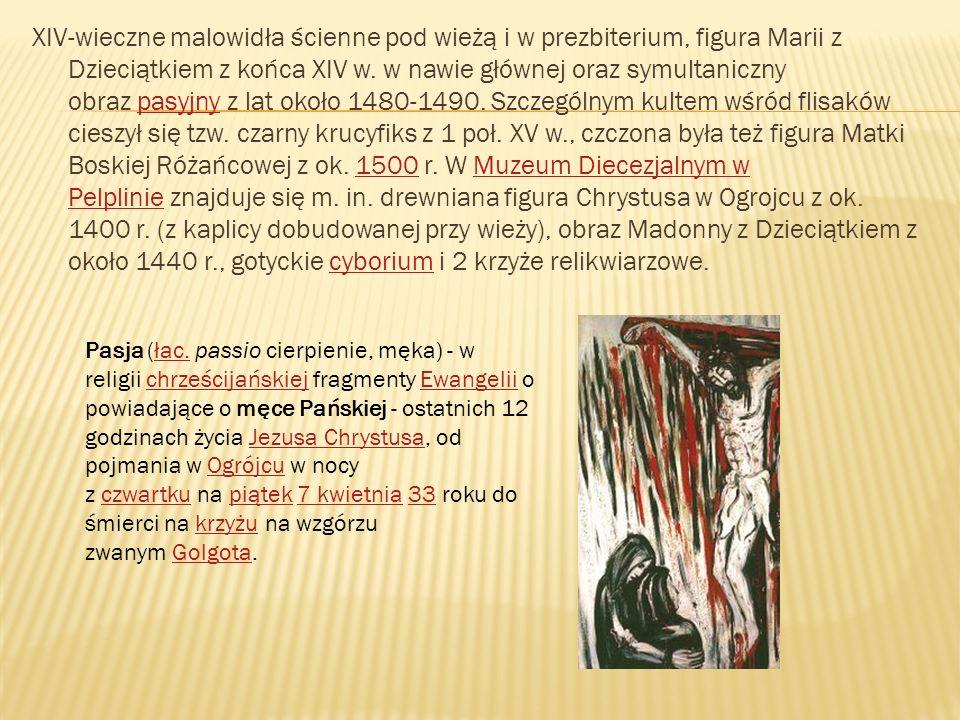 XIV-wieczne malowidła ścienne pod wieżą i w prezbiterium, figura Marii z Dzieciątkiem z końca XIV w. w nawie głównej oraz symultaniczny obraz pasyjny z lat około 1480-1490. Szczególnym kultem wśród flisaków cieszył się tzw. czarny krucyfiks z 1 poł. XV w., czczona była też figura Matki Boskiej Różańcowej z ok. 1500 r. W Muzeum Diecezjalnym w Pelplinie znajduje się m. in. drewniana figura Chrystusa w Ogrojcu z ok. 1400 r. (z kaplicy dobudowanej przy wieży), obraz Madonny z Dzieciątkiem z około 1440 r., gotyckie cyborium i 2 krzyże relikwiarzowe.