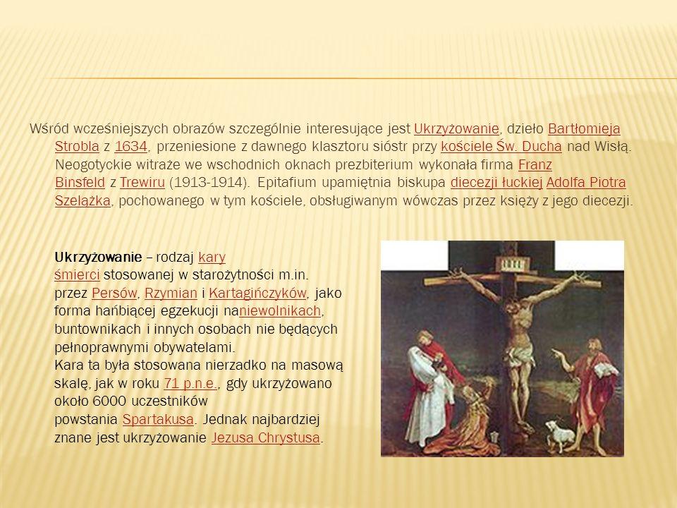 Wśród wcześniejszych obrazów szczególnie interesujące jest Ukrzyżowanie, dzieło Bartłomieja Strobla z 1634, przeniesione z dawnego klasztoru sióstr przy kościele Św. Ducha nad Wisłą. Neogotyckie witraże we wschodnich oknach prezbiterium wykonała firma Franz Binsfeld z Trewiru (1913-1914). Epitafium upamiętnia biskupa diecezji łuckiej Adolfa Piotra Szelążka, pochowanego w tym kościele, obsługiwanym wówczas przez księży z jego diecezji.