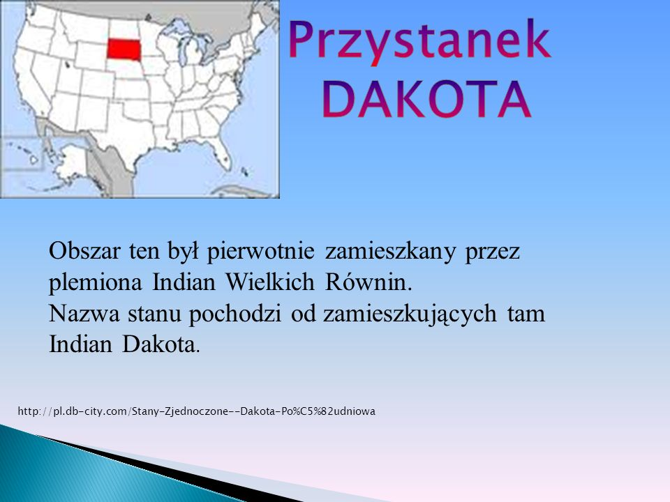 Przystanek DAKOTA. Obszar ten był pierwotnie zamieszkany przez plemiona Indian Wielkich Równin.
