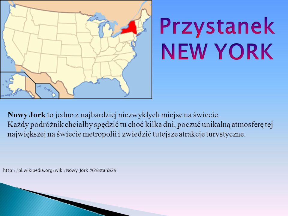 PrzystanekNEW YORK. Nowy Jork to jedno z najbardziej niezwykłych miejsc na świecie.