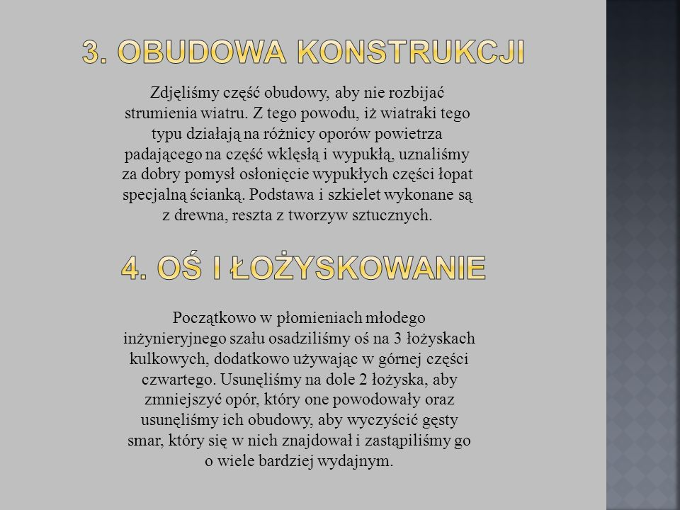 3. Obudowa Konstrukcji 4. Oś i łożyskowanie