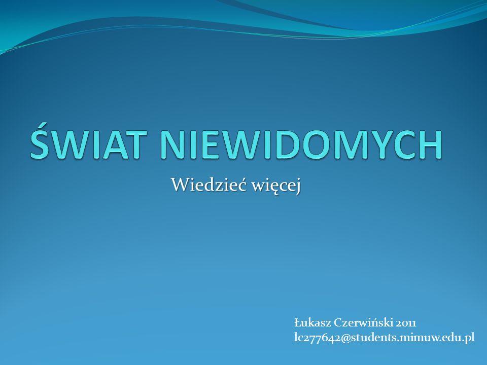 Świat niewidomych Wiedzieć więcej Łukasz Czerwiński 2011