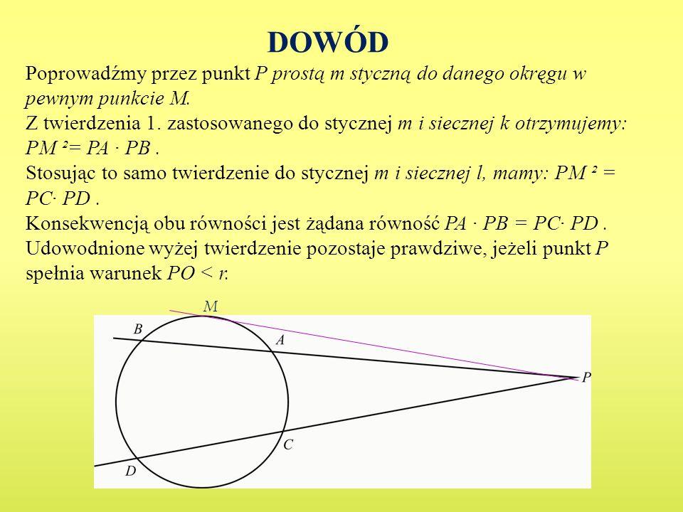 DOWÓD Poprowadźmy przez punkt P prostą m styczną do danego okręgu w pewnym punkcie M.