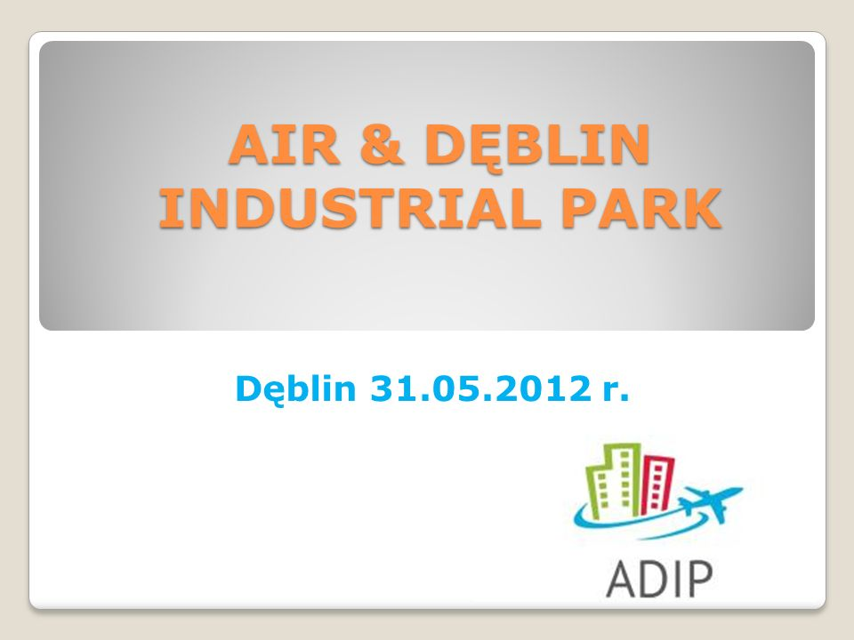 AIR & DĘBLIN INDUSTRIAL PARK