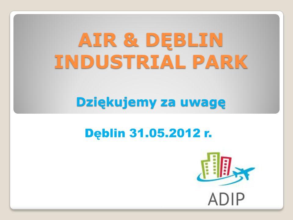 AIR & DĘBLIN INDUSTRIAL PARK Dziękujemy za uwagę
