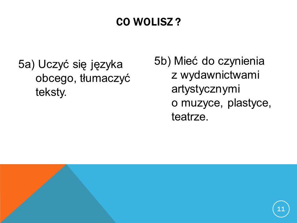 5a) Uczyć się języka obcego, tłumaczyć teksty.