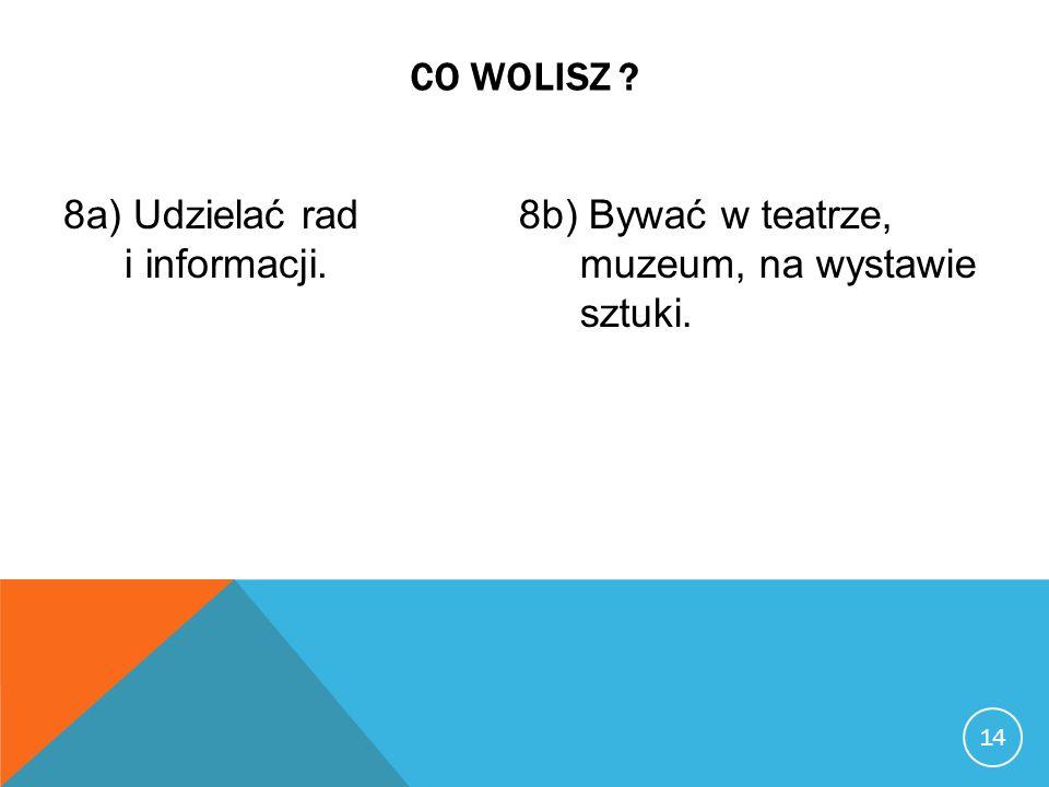 8a) Udzielać rad i informacji.