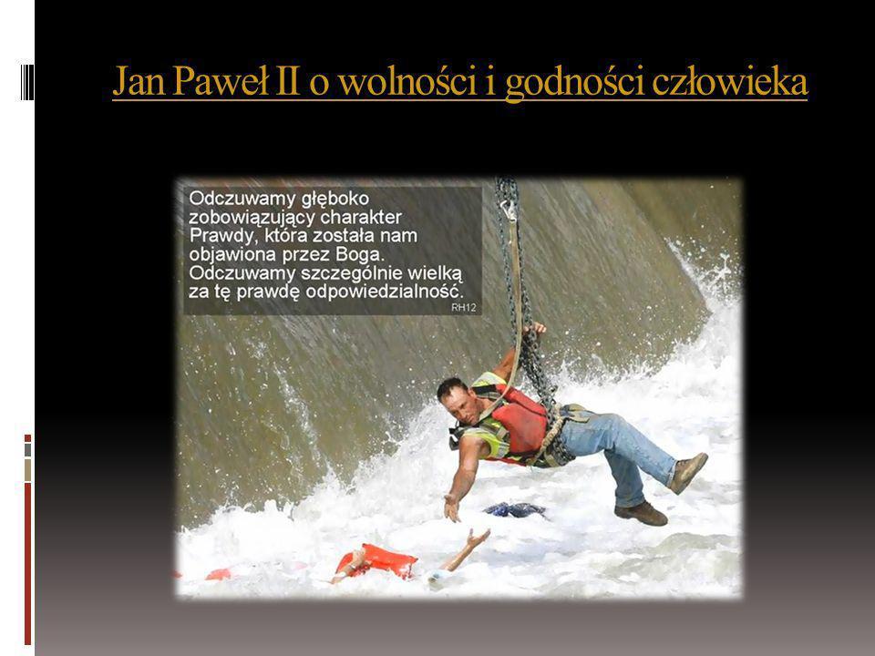 Jan Paweł II o wolności i godności człowieka