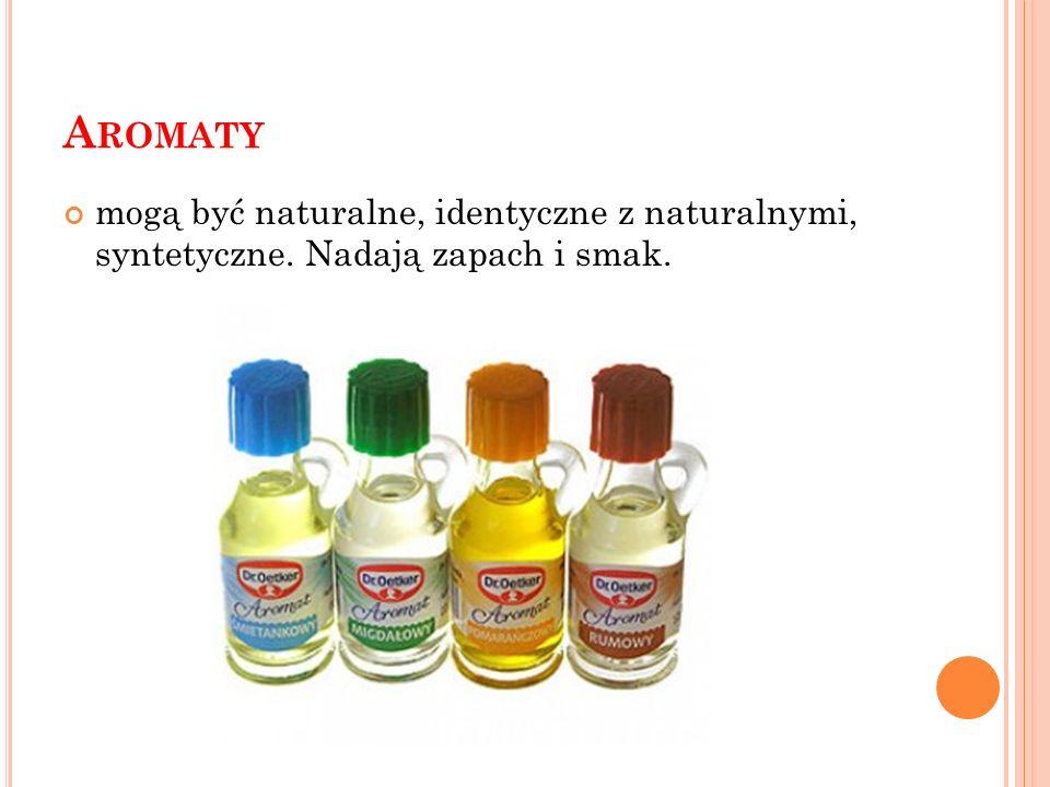 Aromaty mogą być naturalne, identyczne z naturalnymi, syntetyczne. Nadają zapach i smak.