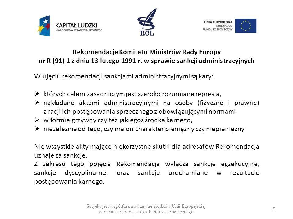 W ujęciu rekomendacji sankcjami administracyjnymi są kary: