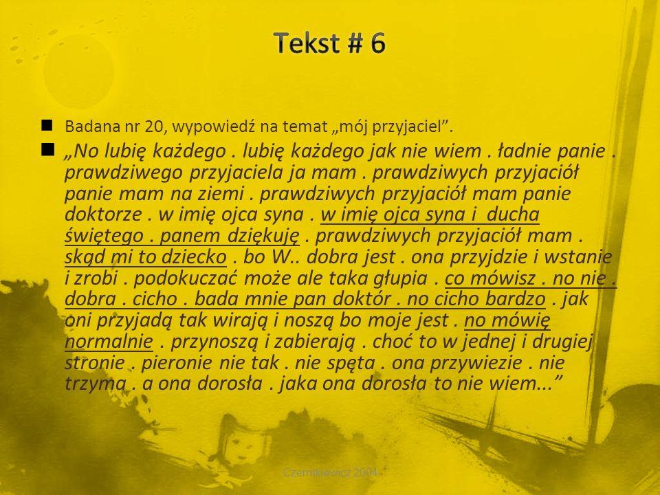 """Tekst # 6 Badana nr 20, wypowiedź na temat """"mój przyjaciel ."""