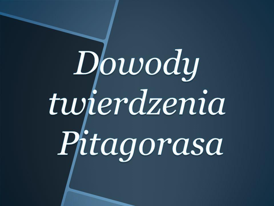 Dowody twierdzenia Pitagorasa